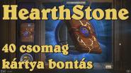 Hearthstone - 40 csomag kártya bontás